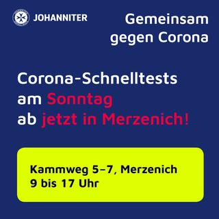 """Ist möglicherweise ein Bild von Text """"JOHANNITER UNFALL-HILF Gemeinsam gegen Corona Corona-Schnelltests am Sonntag ab jetzt in Merzenich! Kammweg 5-7, Merzenich 9 bis 17 Uhr"""""""